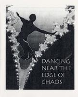 Dec 5-9: Dancing Near the Edge of Chaos