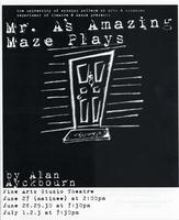June 27-30, July 1-3: Mr. A's Amazing Maze Plays