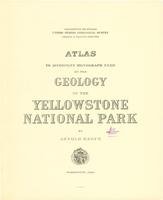 Atlas to accompany monograph XXXII on the geology of the Yellowstone National Park
