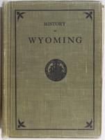 History of Wyoming - Volume 1