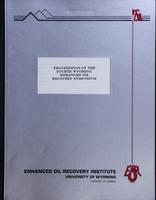 Proceedings of the 4th Wyoming Enhanced Oil Recovery Symposium