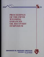Proceedings of the 5th Wyoming Enhanced Oil Recovery Symposium
